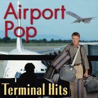 Airport Pop: Terminal Hits — сборник