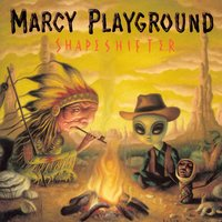 Shapeshifter — Marcy Playground