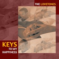Keys To My Happiness — The Lovetones
