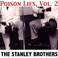Poison Lies, Vol. 2 — The Stanley Brothers