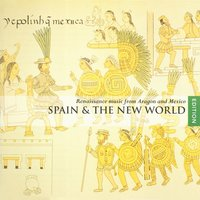 Spain and the New Wordl - Renaissance music from Aragon and Mexico — Hilliard Ensemble