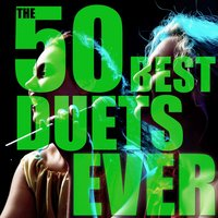 The 50 Best Duets Ever — сборник