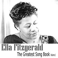 The Greatest Song Book Vol. 1 — Ella Fitzgerald