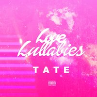 Love Lullabies — Tate