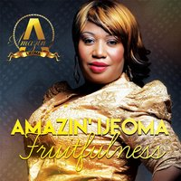 Fruitfulness — Amazin' Ijeoma