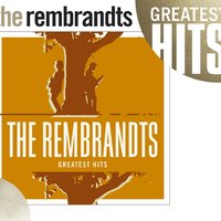 Greatest Hits [w/interactive booklet] — The Rembrandts