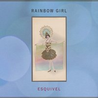 Rainbow Girl — Esquivel