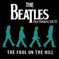 The Beatles Box Versions Vol.15 - The Fool On The Hill — сборник