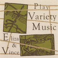 Eliza & Vince Play Variety Music — Eliza & Vince