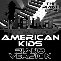 American Kids — The Piano Bar