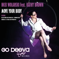 Move Your Body — Kathy Brown, Nick Wolanski
