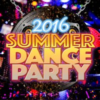 2016 Summer Dance Party — Ultimate Summer Dance Club