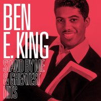Stand By Me and Greatest Hits — Ben E King
