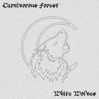 White Wolves — Carnivorous Forest