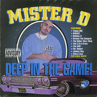 Deep in the Game — Mister D