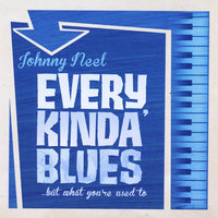 Every Kinda' Blues — Johnny Neel