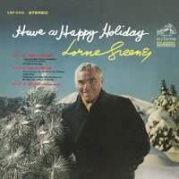 Have a Happy Holiday — Lorne Greene