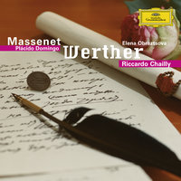 Massenet: Werther — Plácido Domingo, Riccardo Chailly, Елена Образцова, Arleen Augér, Kurt Moll, Cologne Radio Symphony Orchestra