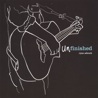 Unfinished — Ryan Adcock