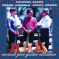 Concord Jazz Guitar Collective — Howard Alden, Frank Vignola, Jimmy Bruno