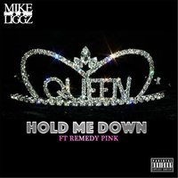 Hold Me Down (feat. Remedy Pink) — Mike Liggz