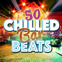 50 Chilled Bar Beats — Chillout Lounge Bar Music Buddha, Mare Nostrum Cafe, Chillout Lounge Bar Music Buddha|Mare Nostrum Cafe
