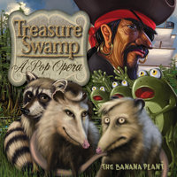 Treasure Swamp: A Pop Opera — The Banana Plant