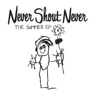 The Summer EP — Never Shout Never