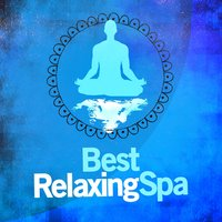 Best Relaxing Spa — Best Relaxing Spa Music