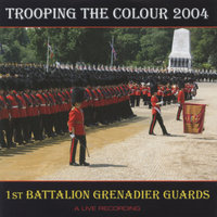 Trooping the Colour 2004 — 1st Battalion Grenadier Guards