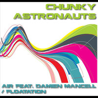 Air / Floatation — Chunky Astronauts