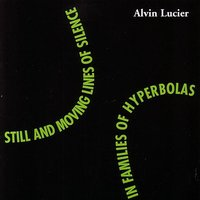 Still and Moving Lines of Silence in Families of Hyperbolas — Alvin Lucier, William Winant, Susan Palma, Conrad Harris, Rebecca Armstrong, Gregory Hesslink