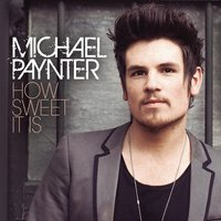 How Sweet It Is — Michael Paynter