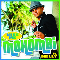 Miss Me — Mohombi, Nelly