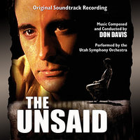 The Unsaid - Original Soundtrack Recording — Don Davis, Utah Studio Symphony Orchestra