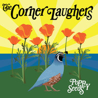Poppy Seeds — The Corner Laughers