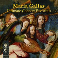 Ultimate Concert Favorites — Maria Callas