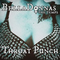 Throat Punch — BellaDonnas and the Temps