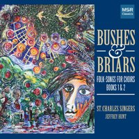 Bushes & Briars: Folk-Songs for Choirs, Books I and II [Oxford] — Ralph Vaughan Williams, John Rutter, Густав Холст, David Willcocks, Peter Warlock, Percy Grainger, John Byrt, Edward Bairstow