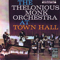 The Thelonious Monk Orchestra At Town Hall — Thelonious Monk Orchestra