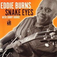 Snake Eyes — Eddie Burns