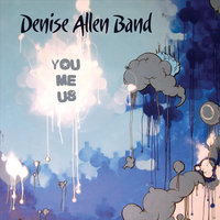 You/Me/Us — Denise Allen Band