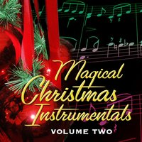 Magical Christmas Instrumentals Volume 2 — Christmas Music