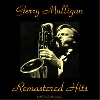 Remastered Hits — Gerry Mulligan