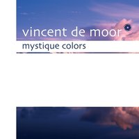 Mystique Colors — Vincent De Moor