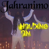 Holding On — Jahranimo