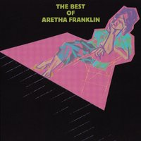 The Best Of Aretha Franklin — Aretha Franklin