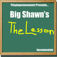 The Lesson — Big Shawn
