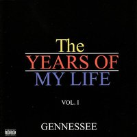 The Years Of My Life Vol.1 — Gennessee
