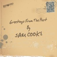Greetings from the Past — Sam Cooke